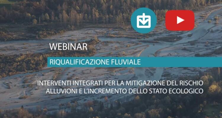 materiale webinar- Interventi integrati per la mitigazione del rischio alluvioni e incremento dello stato ecologico